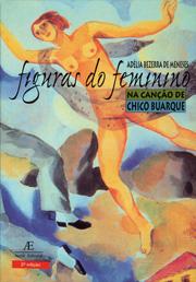 Personagens femininas das músicas de Chico Buarque:  mulheres das nossas vidas (2/4)