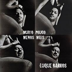 CD Luque Barros - Muito Pouco Menos Mais